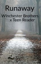 Runaway (Winchester Brothers x Teen Reader) by lilly_grace672