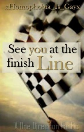 See you at the finish line (1D) - CHAPTER 9 - Wattpad