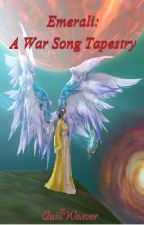 Emerali: A War Song Tapestry by QuillWeaver