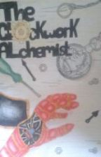 The Clockwork Alchemist (Fullmetal alchemist fanfiction) [Unedited] by Steampunk_shadow