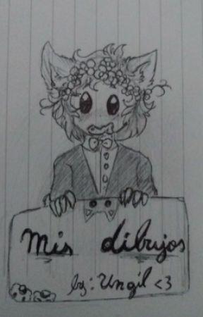 Mis Dibujos :v by xXJill-SweetXx