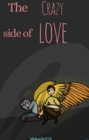 The Crazy Side of Love by makayla_ED