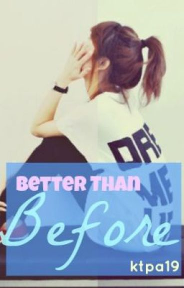 Better Than Before (A One Direction Fanfic) (IN EDITING)