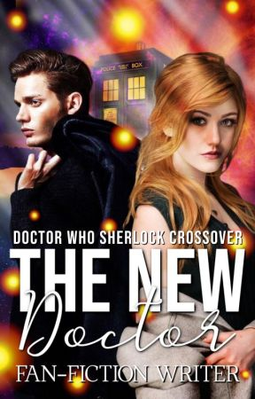 THE NEW DOCTOR [Doctor Who, Sherlock Crossover] by LadyZorro-Queen