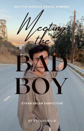 Meeting the Bad Boy // Ethan Dolan  by ethansmilin