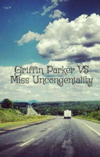 Griffin Parker VS Miss Uncongeniality