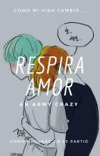 Respira Amor by HollyTata