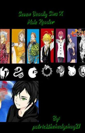 The Seven Deadly Sins x Male Reader
