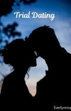 Trial Dating by everlynn14