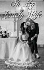 Oh My Lovely Wife by emmaxregina111