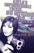 Kayla's Imponderable Thesis on Writing by KaylaKeifer