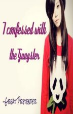 I Confessed to the Gangster [FINISHED] by NADZBART