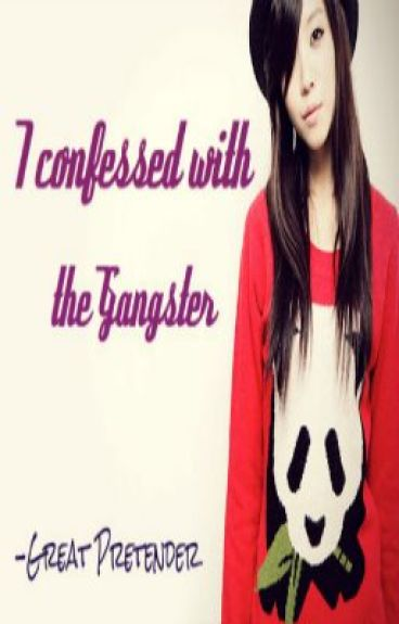 I Confessed to the Gangster [FINISHED]