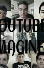 Youtuber Imagines by OopsTheyreGayHi