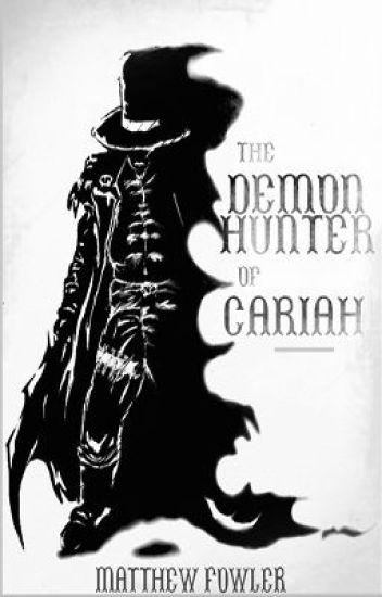 The Demon Hunter of Cariah