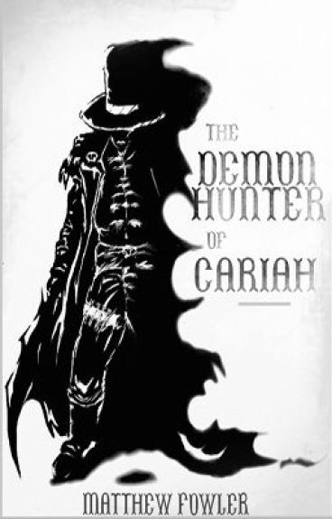 The Demon Hunter of Cariah