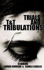 Trials and Tribulations / CAMREN \ by shippeando21