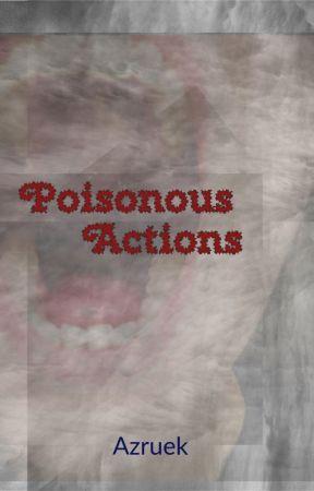 Poisonous Actions by Azruek