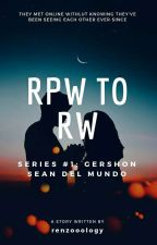 RPW To RW Series #1: Gershon Sean Del Mundo (Completed) by VNouvelle