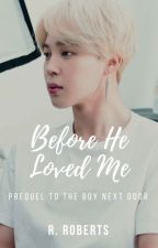 Before He Loved Me | Yoonmin by orangexmint
