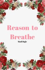 Reason To Breathe  by sunnymadii