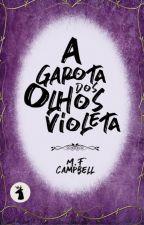 A Garota dos Olhos Violeta - M.F. Campbell by cervuseditora
