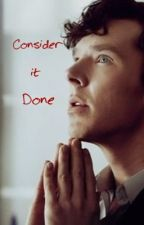 Consider it done (Sequel to Mystery on Baker Street) by mystery_peoples