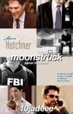 moonstruck//Aaron hotchner by 10jadeee