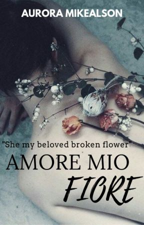 AMORE MIO FIORE (MY BELOVED FLOWER) by ZessicaMei