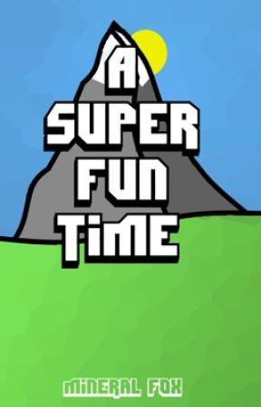 A Super Fun Time by MineralFox