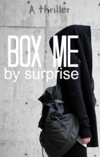 Box me by surprise by Am3thystAndJawahir