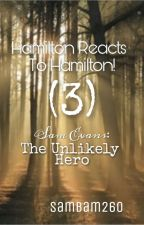 Hamilton Reacts To Hamilton! (3) Sam Evans: The Unlikely Hero by SamBam260