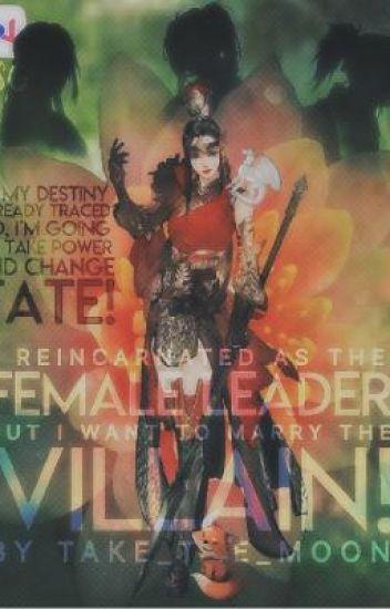 Estoy reencarnado como la Líder Femenina, ¡pero quiero casarme con el villano!