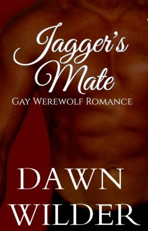 Jagger's Mate (Gay Werewolf Romance) by dawnwilder