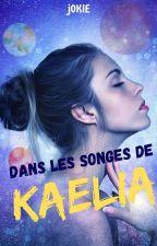 Dans les songes de Kaelia by jokie2