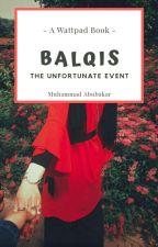 BALQIS: The Unfortunate Event by KingMoha