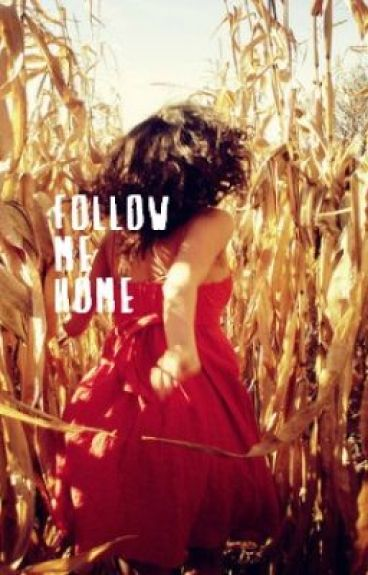Follow Me Home by bigtimerushlover7