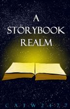 A Storybook Realm-#thegreatwattpadwriteoff by CatW2477