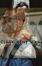Bir Clark Kent Hikayesi by clarkkentgb