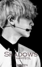Shadows [Chanyeol Fanfic] by FrozenSong335