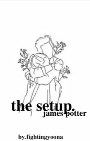 the setup. (james potter x reader) by Fightingyoona