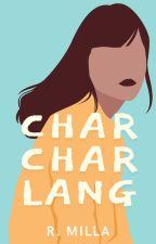 Char-Char Lang [Bisaya Version] by XenontheReaper