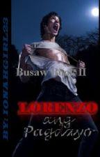 Busaw 2: LORENZO, Ang Pagdayo by ionahgirl23