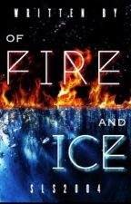 Of Fire And Ice [ONGOING, UNEDITED] by SLS2004