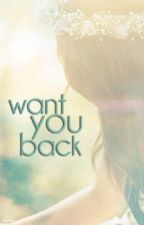 Want You Back by WritingGals