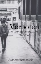 Verboten (Jalex) by Cordelia-Rose