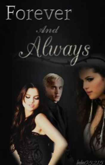 Forever And Always *Sequel* (Draco Malfoy)