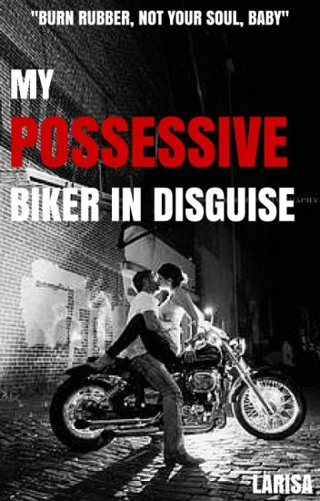 My Possessive Biker in Disguise