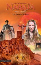 Las Crónicas de Narnia - La Joven Reina by PortalNarnia