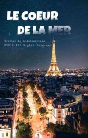 LE COEUR DE LA MER by andwhenitrain